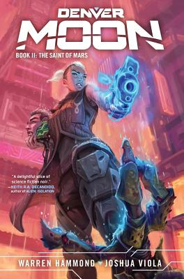 Denver Moon: The Saint of Mars (Book Two) - Viola, Joshua, and Hammond, Warren
