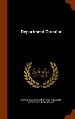 Department Circular - United States Dept of the Treasury of (Creator)