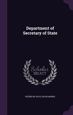 Department of Secretary of State - Hays, George M, and Marks, David