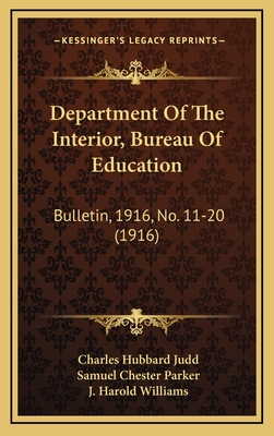 Department of the Interior, Bureau of Education: Bulletin, 1916, No. 11-20 (1916) - Judd, Charles Hubbard, and Parker, Samuel Chester, and Williams, J Harold