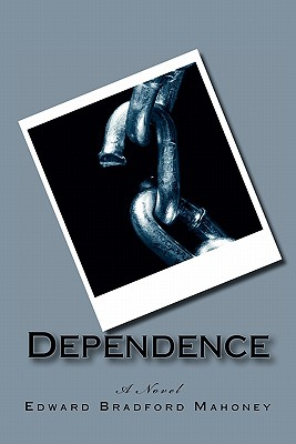 Dependence - Mahoney, Edward Bradford