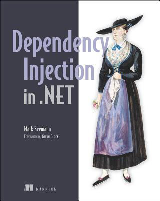 Dependency Injection in .Net - Seemann, Mark