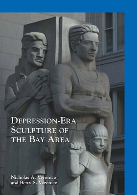 Depression-Era Sculpture of the Bay Area - Veronico, Nicholas a