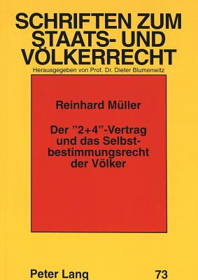 Der -2+4--Vertrag Und Das Selbstbestimmungsrecht Der Voelker - Muller, Reinhard