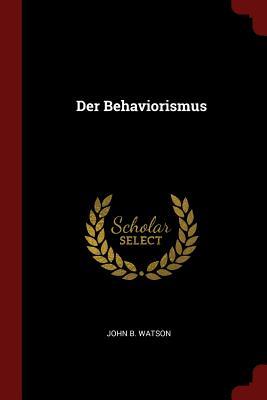 Der Behaviorismus - Watson, John B