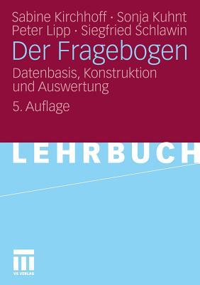 Der Fragebogen: Datenbasis, Konstruktion Und Auswertung - Kirchhoff, Sabine, and Kuhnt, Sonja, and Lipp, Peter