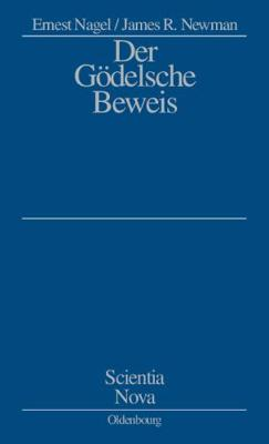 Der Godelsche Beweis - Nagel, Ernest, and Newman, James R