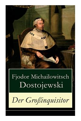 Der Gro?inquisitor - Dostojewski, Fjodor Michailowitsch