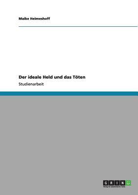 Der Ideale Held Und Das Toten - Heimeshoff, Maike