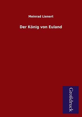 Der Konig Von Euland - Lienert, Meinrad