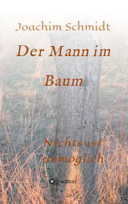 Der Mann Im Baum - Schmidt, Joachim