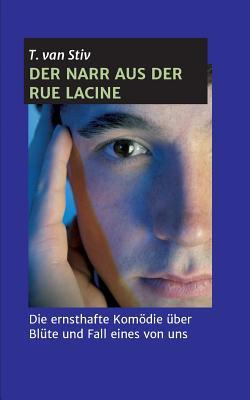Der Narr Aus Der Rue Lacine - Van Stiv, T