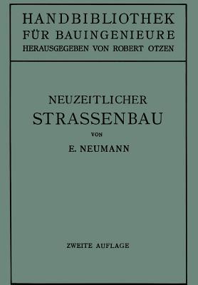 Der Neuzeitliche Strassenbau: Aufgaben Und Technik - Neumann, Erwin