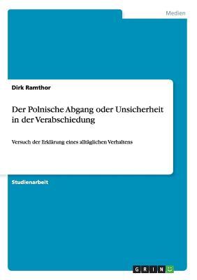 Der Polnische Abgang Oder Unsicherheit in Der Verabschiedung - Ramthor, Dirk