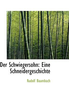 Der Schwiegersohn: Eine Schneidergeschichte - Baumbach, Rudolf