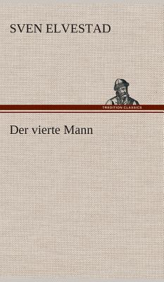 Der Vierte Mann - Elvestad, Sven