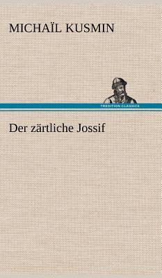 Der Zartliche Jossif - Kusmin, Micha L