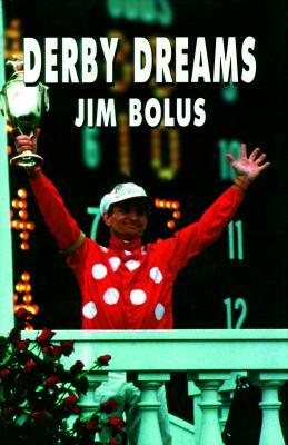 Derby Dreams - Bolus, Jim