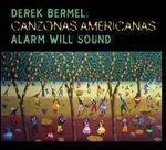 Derek Bermel: Canzonas Americanas