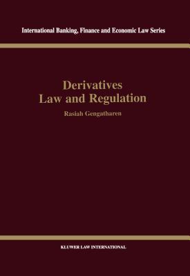 Derivatives Law & Regulation - Gengatharen, Rasiah