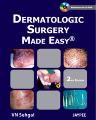 Dermatologic Surgery Made Easy - Sehgal, Virendra N., and Biswas, Gautam