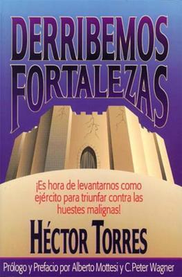 Derribemos Fortalezas - Torres, Hector