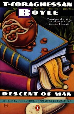 Descent of Man: Stories - Boyle, T C
