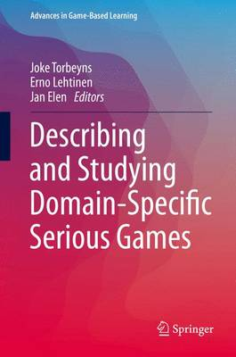 Describing and Studying Domain-Specific Serious Games - Torbeyns, Joke (Editor), and Lehtinen, Erno (Editor), and Elen, Jan (Editor)