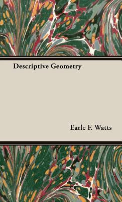 Descriptive Geometry - Watts, Earle F
