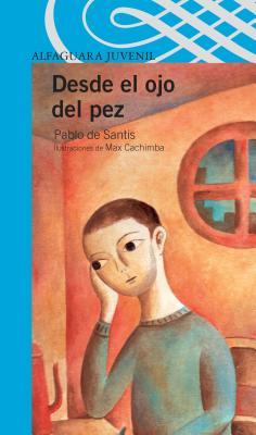 Desde el Ojo del Pez - De Santis, Pablo