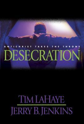 Desecration - LaHaye, Tim Jenkins