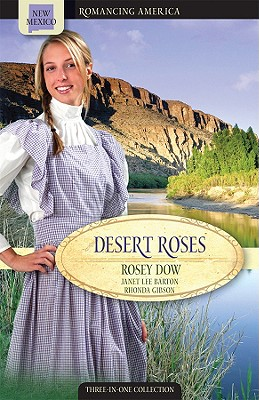 Desert Roses - Dow, Rosey, and Barton, Janet Lee, and Gibson, Rhonda
