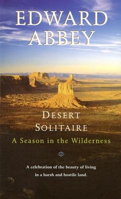 Desert Solitaire: A Season in the Wilderness - Abbey, Edward
