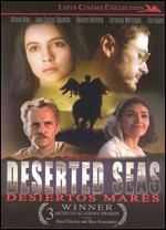 Desiertos Mares [Deserted Seas] - Jose Luis Garcia Agraz