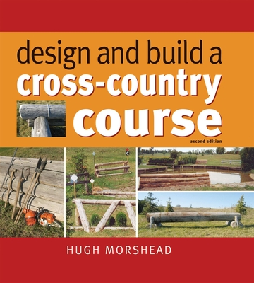 Design and Build a Cross-country Course - Morshead, Hugh