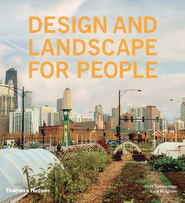 Design and Landscape for People: New Approaches to Renewal - Cumberlidge, Clare, and Musgrave, Lucy