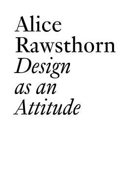 Design as an Attitude - Rawsthorn, Alice, and Dirie, Clement (Editor)