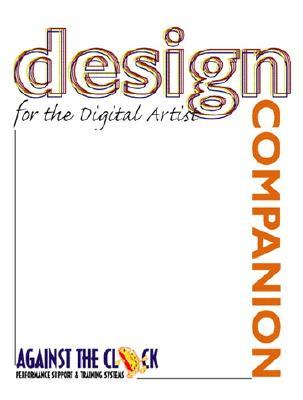 Design Companion for the Digital Artist - Against the Clock, Ellenn, and Against, The Clock, and Behovian Against the Clock, Ellenn