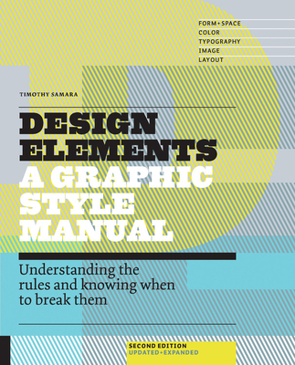 Design Elements: Understanding the Rules and Knowing When to Break Them - Samara, Timothy