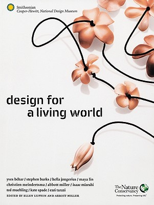 Design for a Living World - Lupton, Ellen (Editor), and Miller, Abbott (Editor)