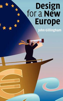 Design for a New Europe - Gillingham, John, and Yuanhe, Wang (Translated by)