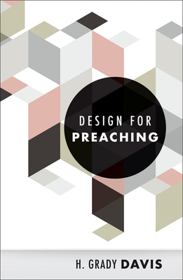 Design for Preaching - Davis, H Grady