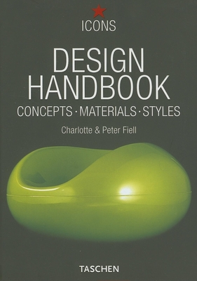 Design Handbook: Concepts, Materials, Styles - Fiell, Charlotte, and Fiell, Peter