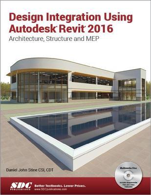 Design Integration Using Autodesk Revit 2016 - Stine, Daniel