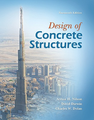Design of Concrete Structures - Nilson, Arthur H, and Darwin, David, and Dolan, Charles W