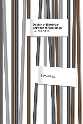 Design of Electrical Services for Buildings - Rigby, Barrie