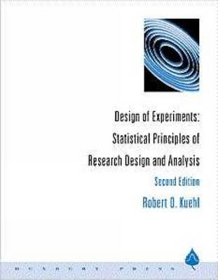 Design of Experiments: Statistical Principles of Research Design and Analysis - Kuehl, Robert O