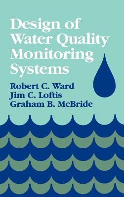 Design of Water Quality Monitoring Systems - Ward, Robert C, Do, and Loftis, Jim C, and McBride, Graham B