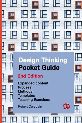 Design Thinking Pocket Guide: 2nd Edition - Curedale, Robert