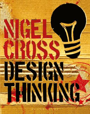 Design Thinking: Understanding How Designers Think and Work - Cross, Nigel, Prof.